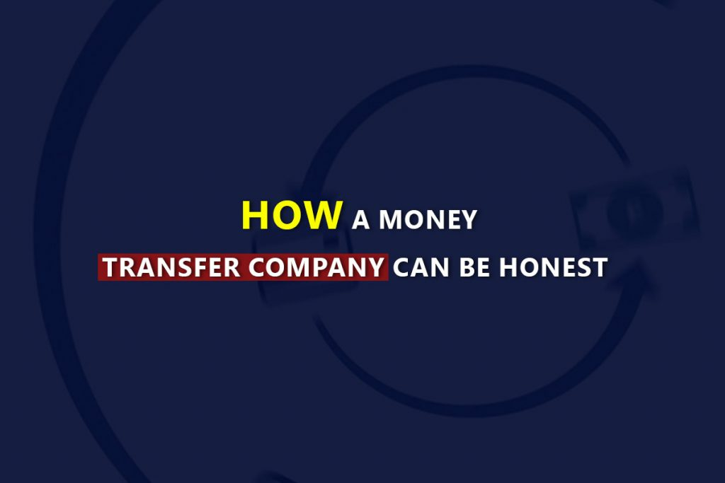 How A Money Transfer Company Can Be Honest